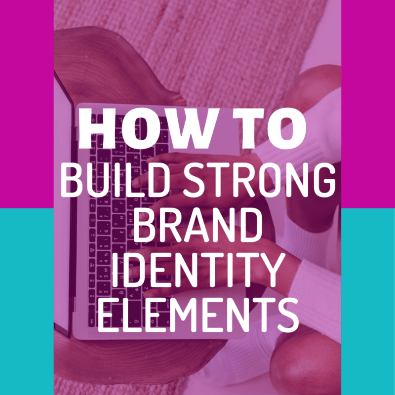Build Strong Brand Identity Elements